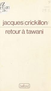 Jacques Crickillon - Retour à Tawani.
