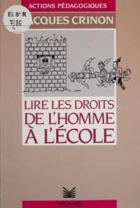 Jacques Crinon - Lire les droits de l'homme à l'école.