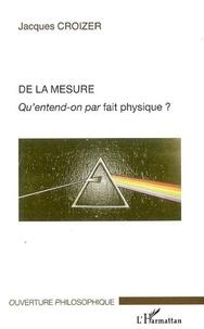 Jacques Croizer - De la mesure - Qu'entend-on par fait physique ?.