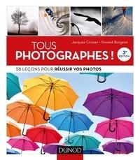 Jacques Croizer et Vincent Burgeon - Tous photographes ! - 58 leçons pour réussir vos photos.