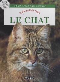 Jacques Cuisin et  Collectif - Le chat : le plus petit des félins.