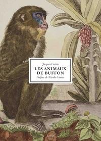 Jacques Cuisin - Les animaux de Buffon.