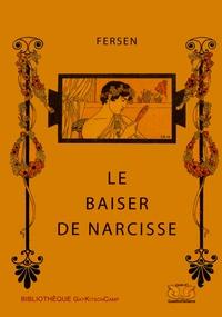 Jacques d' Adelwärd-Fersen - Le baiser de Narcisse.