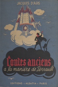 Jacques d'Ars - Contes anciens à la manière de Perrault.