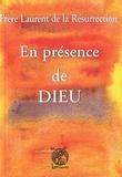Jacques d' Avigneau - Frère Laurent de la Résurrection - En présence de Dieu.