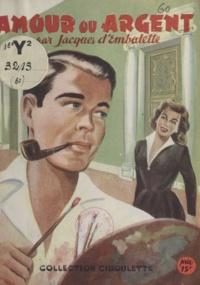 Jacques d'Embalette - Amour ou argent ?.