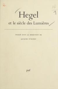 Jacques d'Hondt et Guy Besse - Hegel et le siècle des lumières.