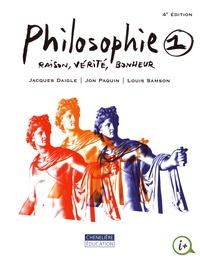 Philosophie 1- Raison, vérité, bonheur - Jacques Daigle |
