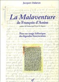 La malaventure de François dAssise - Pour un usage historique des légendes franciscaines.pdf