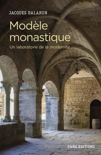 Modèle monastique- Un laboratoire de la modernité - Jacques Dalarun pdf epub