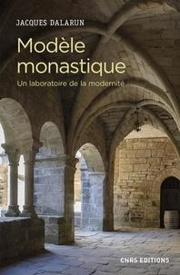 Rechercher des ebooks gratuits télécharger Modèle monastique  - Un laboratoire de la modernité MOBI FB2 par Jacques Dalarun