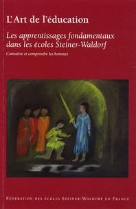 Jacques Dallé - Les apprentissages fondamentaux dans les écoles Steiner-Waldorf - Connaître et comprendre les hommes.