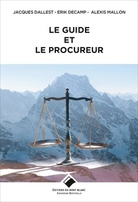 Jacques Dallest et Erik Decamp - Le guide et le procureur.