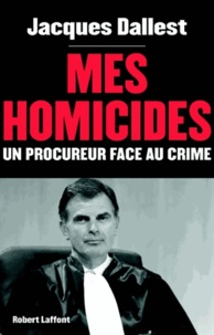 Mes homicides - Un procureur face au crime.pdf