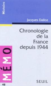 Jacques Dalloz - Chronologie de la France depuis 1944.