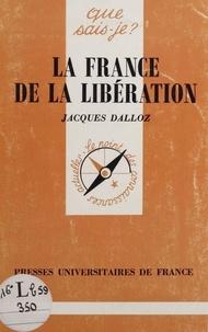 Jacques Dalloz - La France de la Libération - 1944-1946.