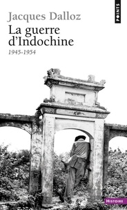 La Guerre d'Indochine- 1945-1954 - Jacques Dalloz |