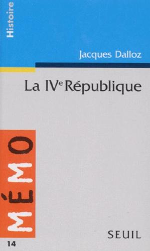 Jacques Dalloz - La IVe République.