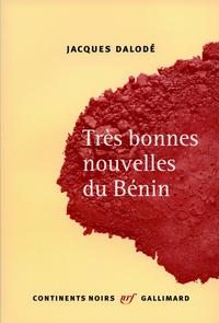 Jacques Dalodé - Trés bonnes nouvelles du Bénin.