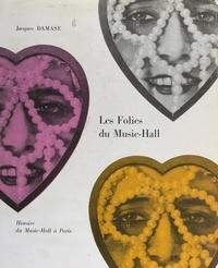 Jacques Damase et  Collectif - Les folies du music-hall - Histoire du music-hall à Paris, de 1914 à nos jours.