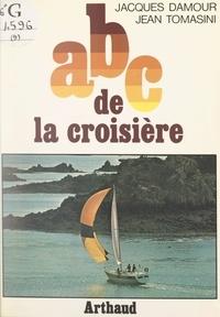 Jacques Damour et Jean Tomasini - ABC de la croisière.
