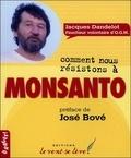Jacques Dandelot - Comment nous résistons à Monsanto.