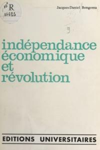 Jacques-Daniel Bongoma et Joseph Désiré Mobutu - Indépendance économique et révolution.