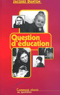 Jacques Danton - Question d'éducation.