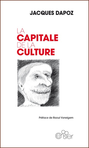 Jacques Dapoz - La capitale de la culture.