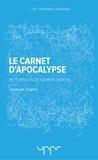 Jacques Dapoz - Le carnet d'Apocalypse - Petit manuel de grande sagesse.