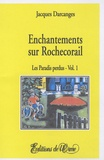 Jacques Darcanges - Les paradis perdus Tome 1 : Enchantements sur Rochecorail.