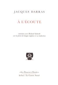 Jacques Darras - A l'écoute.