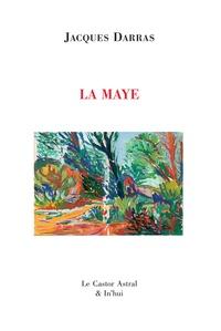 Jacques Darras - La Maye Tome 1 : .