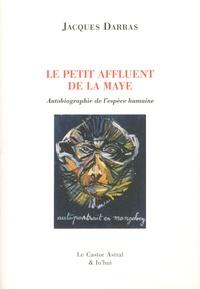 Jacques Darras - La Maye Tome 2 : Le petit affluent de la Maye - Autobiographie de l'espèce humaine. 1 CD audio