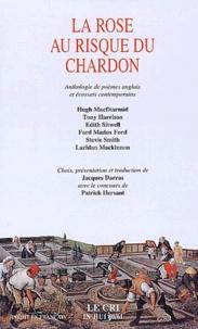 Jacques Darras - La rose au risque du chardon - Anthologie de poèmes anglais et écossais contemporains.