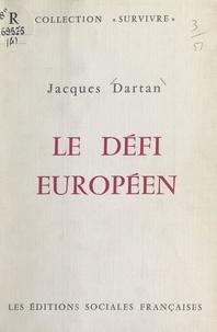 Jacques Dartan - Le défi européen.