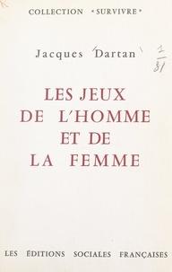 Jacques Dartan et  Centre international d'études - Les jeux de l'homme et de la femme.