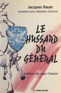 Jacques Dauer et Jean Charlot - Le hussard du Général.