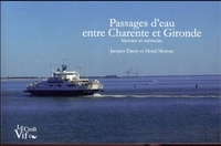 Jacques Daury et Henri Moreau - Passages d'eau entre Charente et Gironde - Histoire et mémoire.