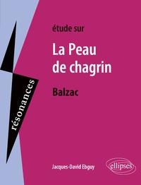 Jacques-David Ebguy - Etude sur La Peau de chagrin, Honoré de Balzac.