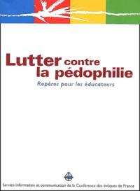 Jacques David et Stanislas Lalanne - Lutter contre la pédophilie - Repères pour les éducateurs.