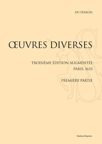Jacques Davy du Perron - Oeuvres diverses - Première partie.