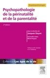 Jacques Dayan - Psychopathologie de la périnatalité et de la parentalité.