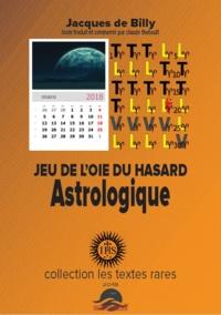 Jacques de Billy et Claude Thébault - JEU DE L'OIE DU HASARD ASTROLOGIQUE.