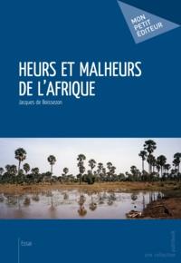 Jacques de Boissezon - Heurs et malheurs de l'Afrique.