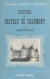 Jacques de Broglie - Histoire du château de Chaumont, 980-1943.