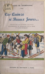 Jacques de Champagnac et Marie Bousquet - Ces quinze si beaux jours....