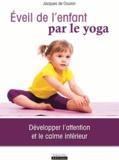 Jacques de Coulon - Eveil de l'enfant par le yoga - Développer l'attention et le calme intérieur.