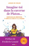 Jacques de Coulon - Imagine-toi dans la caverne de Platon... - Exercices de méditation à faire au lycée et à la maison. 1 CD audio