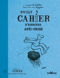 Jacques de Coulon - Petit cahier d'exercices anti-crise.